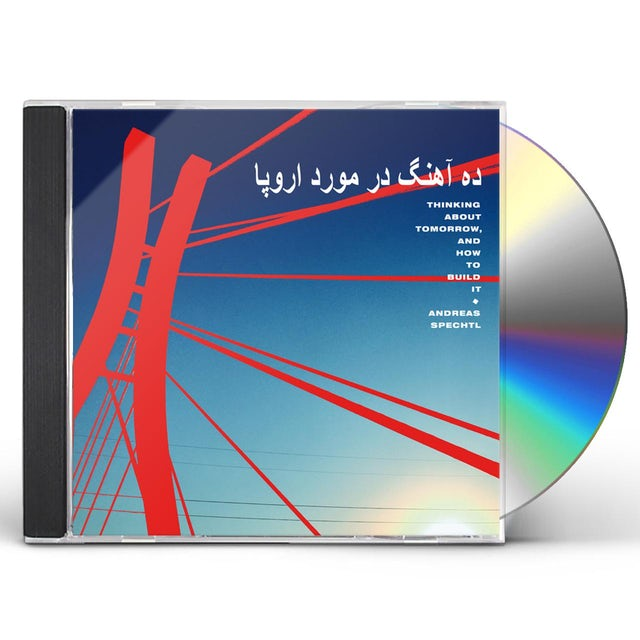 Andreas Spechtl THINKING ABOUT TOMORROW AND HOW TO BUILD IT CD