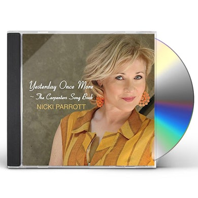 Nicki Parrott YESTERDAY ONCE MORE : THE CARPENTERS SONG BOOK CD