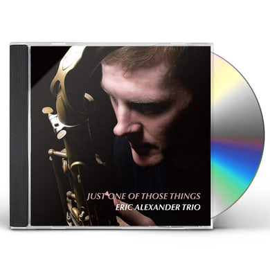 Eric Alexander JUST ONE OF THOSE THINGS CD