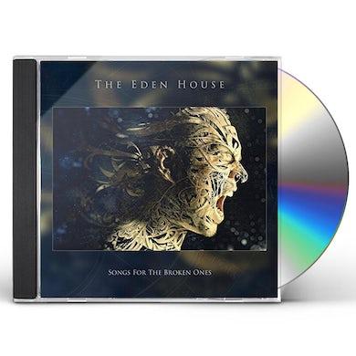 Eden House SONGS FOR THE BROKEN ONES CD