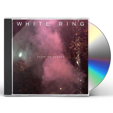 White Ring SHOW ME HEAVEN CD