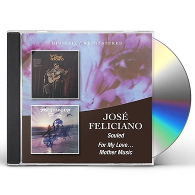 Jose Feliciano SOULED / FOR MY LOVE MOTHER MUSIC CD