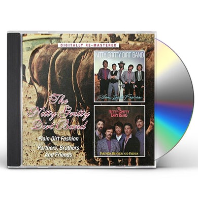 Nitty Gritty Dirt Band PLAIN DIRT FASHION/PARTNERS, BROTHERS & FRIENDS CD