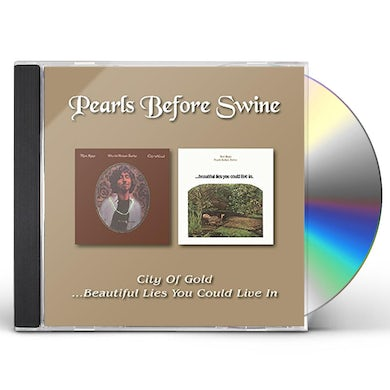 Pearls Before Swine CITY OF GOLD /BEAUTIFUL LIES YOU COULD LIVE IN CD