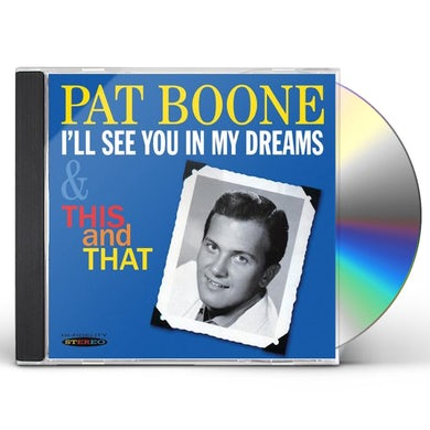 Pat Boone I'LL SEE YOU IN MY DREAMS & THIS & THAT CD