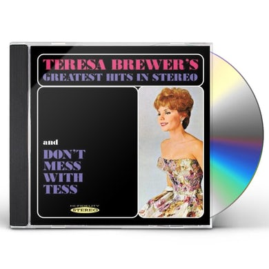 Teresa Brewer GREATEST HITS IN STEREO & DONT MESS WITH TESS CD