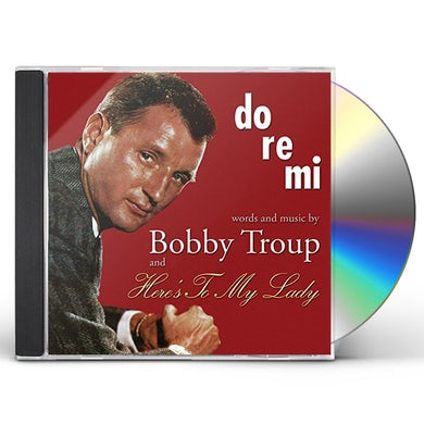 Bobby Troup DO-RE-MI & HERES TO MY LADY CD