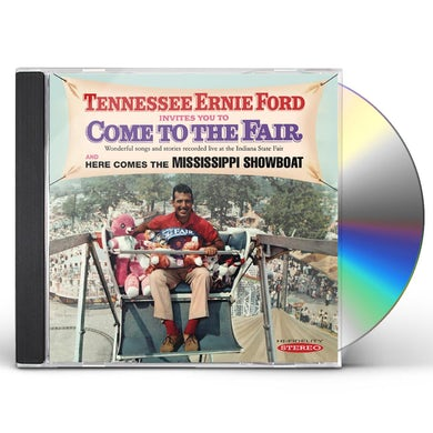 Tennessee Ernie Ford INVITES YOU TO COME TO THE FAIR & HERE COMES THE CD