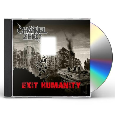 Channel Zero EXIT HUMANITY CD