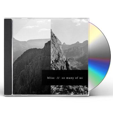Bliss SO MANY OF US CD