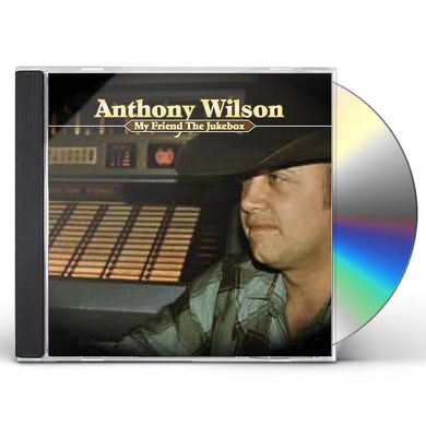 Anthony Wilson MY FRIEND THE JUKEBOX CD
