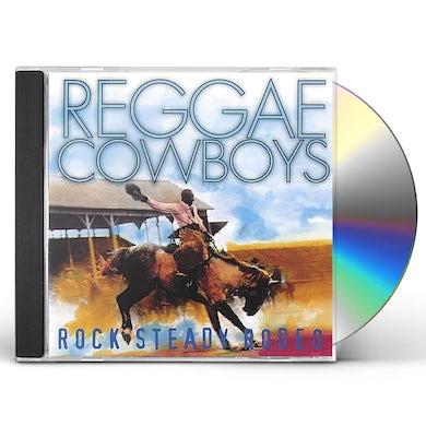 Reggae Cowboys ROCK STEADY RODEO CD