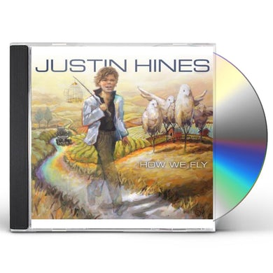 Justin Hines HOW WE FLY CD