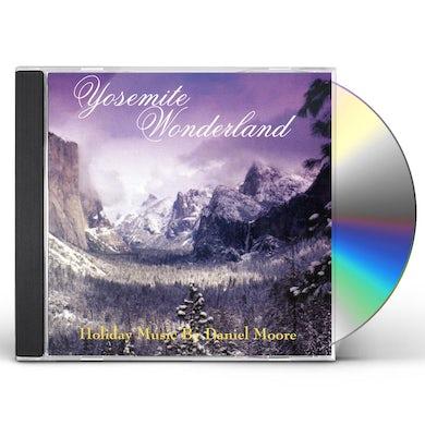 Daniel Moore YOSEMITE WONDERLAND CD