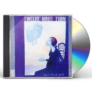 Twelve Hour Turn BEND BREAK SPILL CD