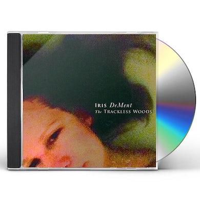 Iris Dement TRACKLESS WOODS CD