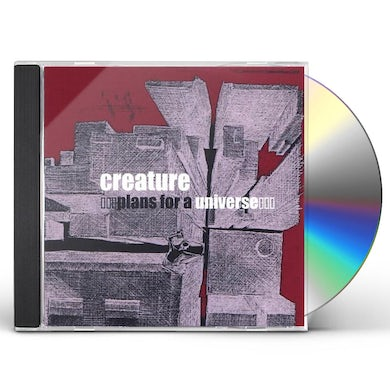 creature PLANS FOR A UNIVERSE CD