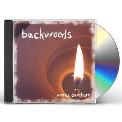 Backwoods WORDS CAN BURN CD