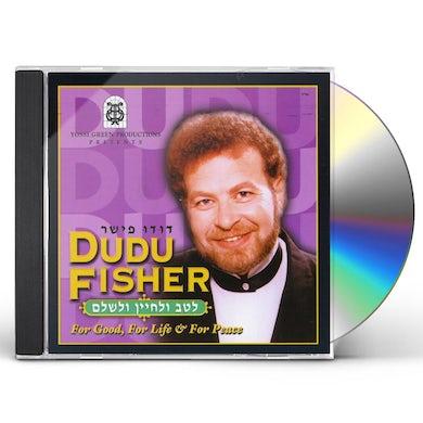 Dudu Fisher L'TAV U'LCHAYIN V'LISHLOM-FOR GOOD FOR LIFE & FOR CD