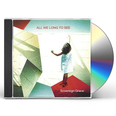 Sovereign Grace Music ALL WE LONG TO SEE CD