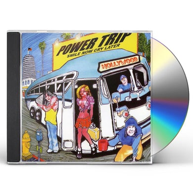 Power Trip SMILE NOW CRY LATER CD