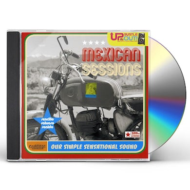 Up Bustle & Out MEXICAN SESSIONS: OUR SIMPLE SENSATIONAL SOUND CD