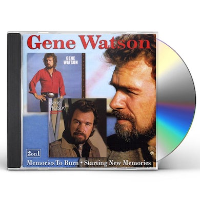 Gene Watson MEMORIES TO BURN / STARTING NEW MEMORIES CD