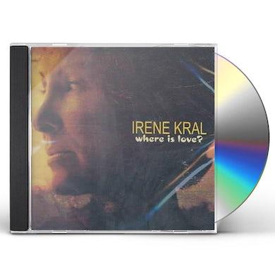 Irene Kral WHERE IS LOVE CD