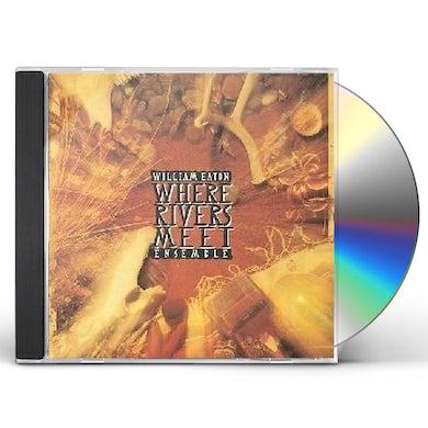 William Eaton WHERE RIVERS MEET CD
