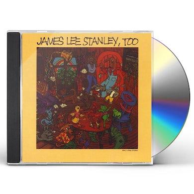 James Lee Stanley TOO CD