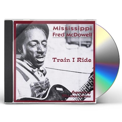 Fred Mcdowell TRAIN I RIDE CD