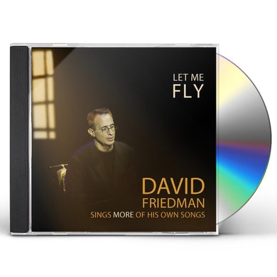David Friedman LET ME FLY CD