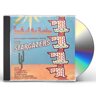 Stargazers SOUTH OF THE BORDER/SINGLES 1953-58 CD