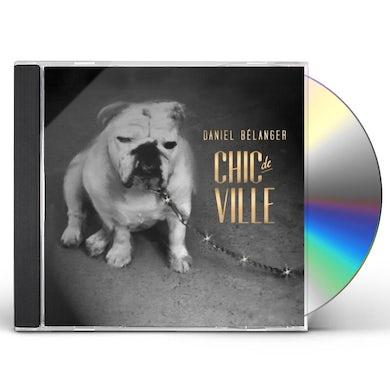 Daniel Belanger CHIC DE VILLE CD