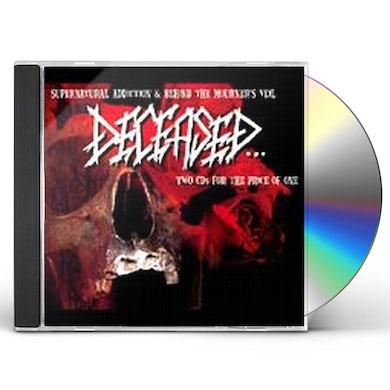 Deceased SUPERNATURAL ADDICTION / BEHIND THE MOURNERS VEIL CD