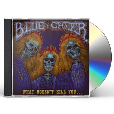 Blue Cheer WHAT DOESN'T KILL CD