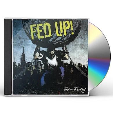 Fed Up! SHEER POETRY CD