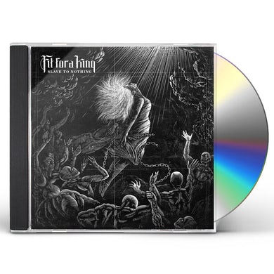 FIT FOR A KING SLAVE TO NOTHING CD