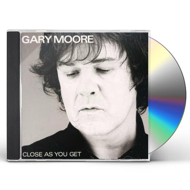 Gary Moore CLOSE AS YOU GET CD