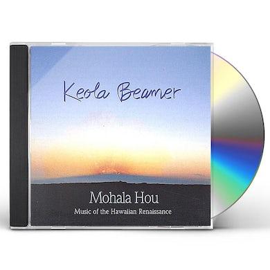 Keola Beamer MOHALA HOU: MUSIC OF THE HAWAIIAN RENAISSANCE CD