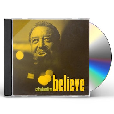 Chico Hamilton BELIEVE CD