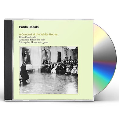 Pablo Casals CONCERT IN THE WHITEHOUSE CD