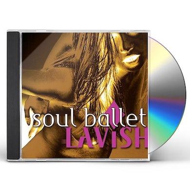 Soul Ballet LAVISH CD