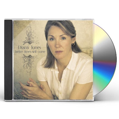 Diana Jones BETTER TIMES WILL COME CD