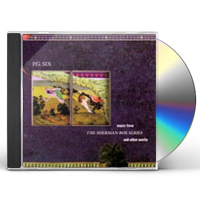 Pg Six MUSIC FROM THE SHERMAN BOX SERIES & OTHER WORKS CD