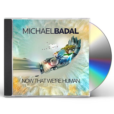 Michael Badal NOW THAT WE'RE HUMAN CD