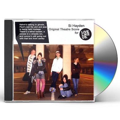 Si Hayden LIVE LIKE US CD