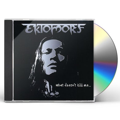 Ektomorf WHAT DOESN'T KILL ME CD