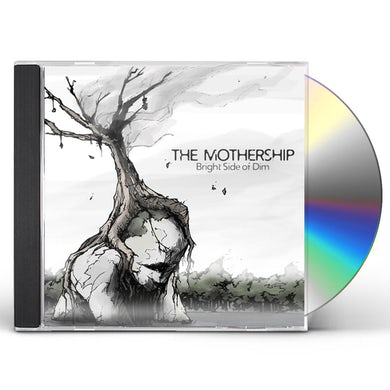 Mothership BRIGHT SIDE OF DIM CD