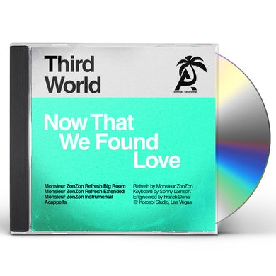 Third World NOW THAT WE FOUND LOVE (MONSIEUR ZONZON) CD